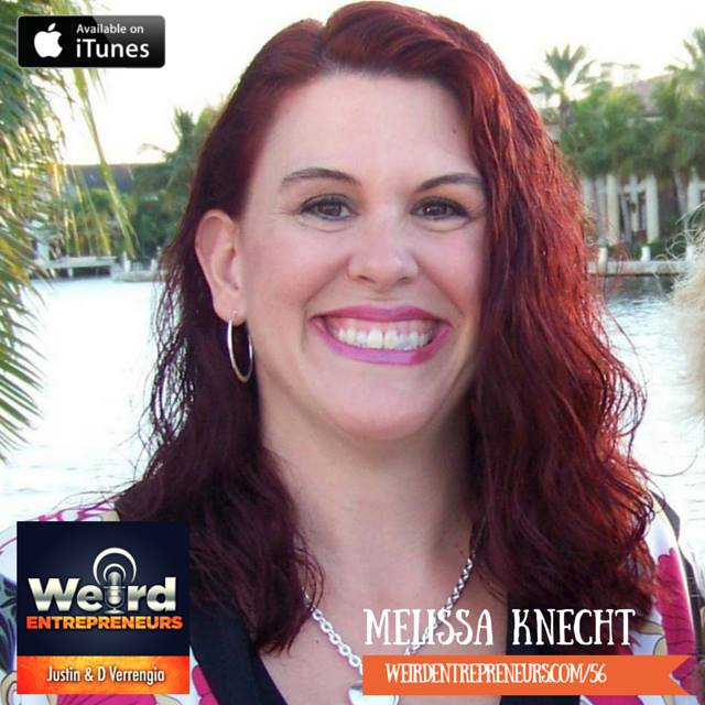 Weird Entrepreneurs Podcast - Melissa Knecht Edition