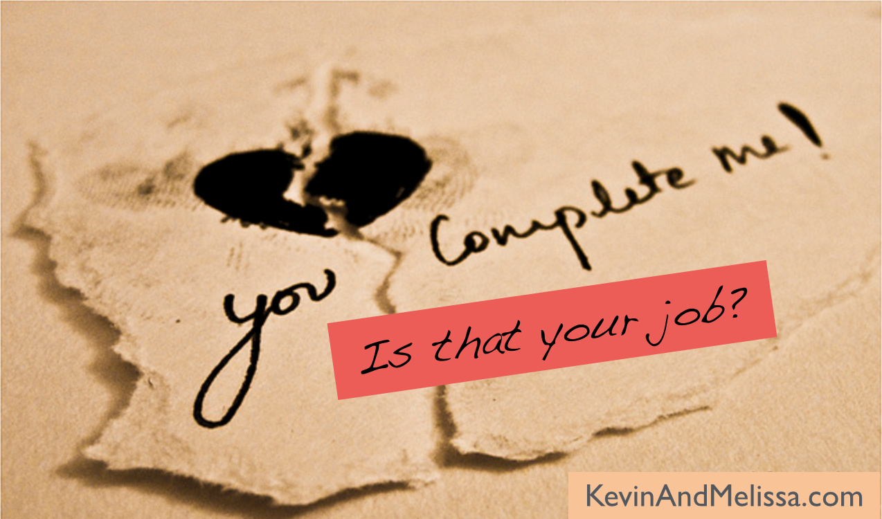 you complete me - is that your job