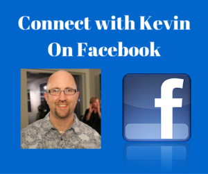 Connect with Kevin On Facebook